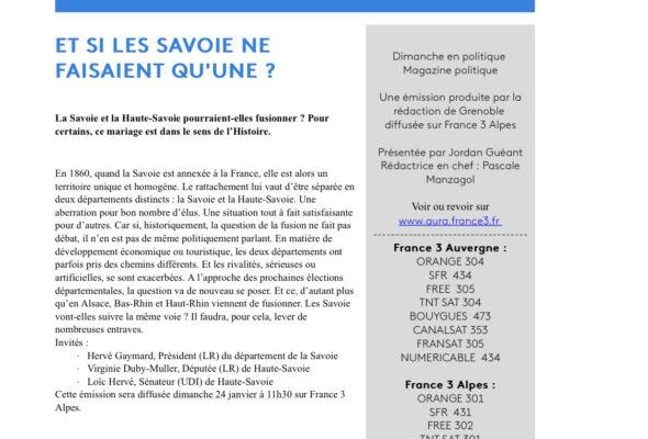 Je participerai à l'émission de France 3 «Dimanche en politique» à 11h30 sur le thème «Et si les Savoie ne faisaient qu'une ?»
