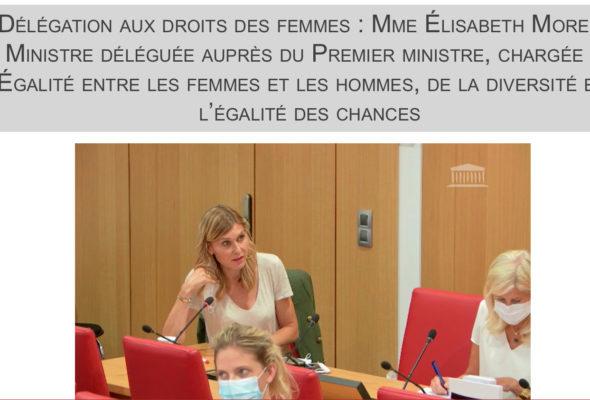 Je suis intervenue hier lors d'une audition de la ministre déléguée à l'égalité femmes-hommes, à la diversité et à l'égalité des chances Elisabeth Moreno, devant la délégation aux droits des femmes