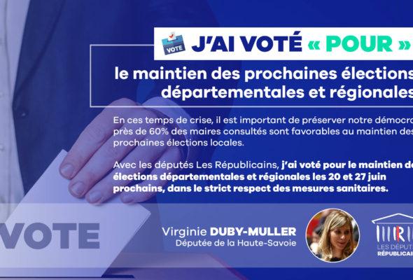 🗳 Pourquoi j'ai voté pour le maintien des élections des prochaines élections départementales et régionales ?